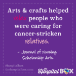 Arts and crafts helped relax people who were caring for cancer-stricken relatives.