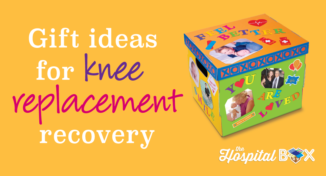 3192b0a98e Gift Ideas For Knee Replacement Surgery - The Hospital Box